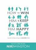 How to Win Him and Keep Him Happy (eBook, ePUB)
