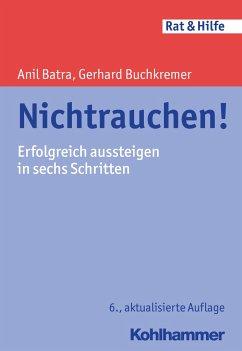 Nichtrauchen! - Batra, Anil; Buchkremer, Gerhard