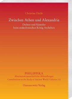 Zwischen Athen und Alexandria - Hecht, Christine
