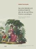 Mancherlei Gedanken über die Art und Weise, Gärten anzulegen (1805/1808) - das Gartenbuch der Fürstin Izabela Czartoryska