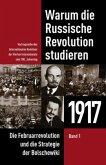 Warum die Russische Revolution studieren: 1917