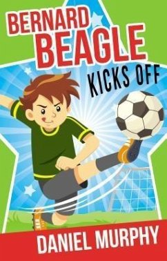 Bernard Beagle Kicks Off (eBook, ePUB) - Murphy, Daniel