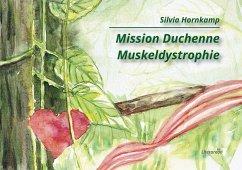 Mission Duchenne Muskeldystrophie - Hornkamp, Silvia