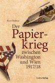 Der Papierkrieg zwischen Washington und Wien 1917/18 (eBook, ePUB)
