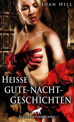Heiße Gute-Nacht-Geschichten   Erotische Geschichten (eBook, ePUB) - Hill, Joan
