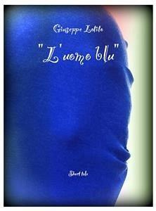 9788826402031 - Giuseppe Lotito: L´uomo blu (eBook, ePUB) - Libro