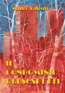 9788826402154 - Mauro Valenti: Il condominio dei sospetti (eBook, ePUB) - Libro