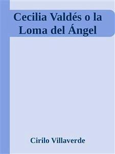9788826402697 - Cirilo Villaverde: Cecilia Valdés o la Loma del Ángel (eBook, ePUB) - Libro