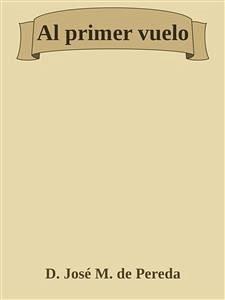 9788826402734 - José María de Pereda y Sánchez Porrúa: Al primer vuelo (eBook, ePUB) - Libro