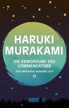 Eine Metapher wandelt sich / Die Ermordung des Commendatore Bd.2 (eBook, ePUB) - Murakami, Haruki
