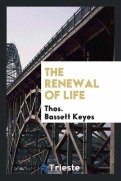 The Renewal of Life