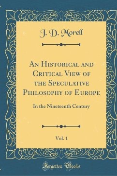 An Historical and Critical View of the Speculative Philosophy of Europe, Vol. 1