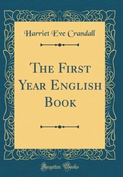 The First Year English Book (Classic Reprint)