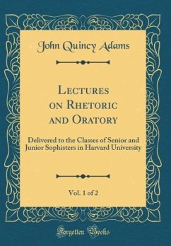 Lectures on Rhetoric and Oratory, Vol. 1 of 2