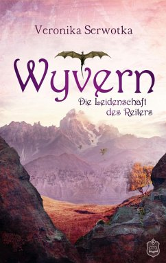 Die Leidenschaft des Reiters / Wyvern Bd.2 (eBook, ePUB) - Serwotka, Veronika