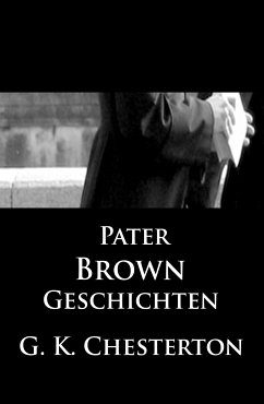 Pater-Brown-Geschichten (eBook, ePUB) - Chesterton, G. K.