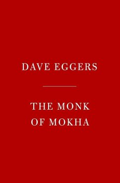 The Monk of Mokha - Eggers, Dave