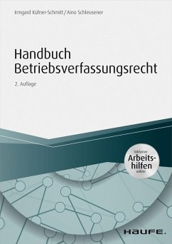Handbuch Betriebsverfassungsrecht - inkl. Arbeitshilfen online (eBook, ePUB) - Schleusener, Aino; Küfner-Schmitt, Irmgard