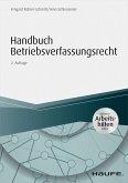 Handbuch Betriebsverfassungsrecht - inkl. Arbeitshilfen online (eBook, PDF)