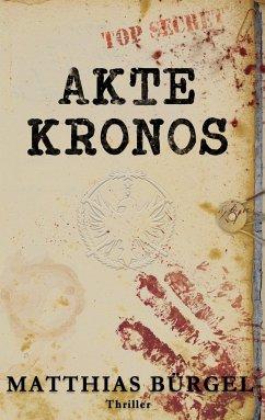 Akte Kronos - Bürgel, Matthias