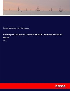 A Voyage of Discovery to the North Pacific Ocean and Round the World
