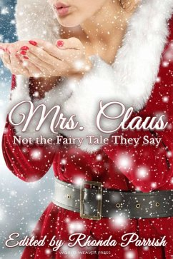 Mrs. Claus: Not the Fairy Tale They Say (eBook, ePUB)