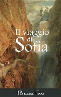9788826402901 - Floriana Ferro: Il viaggio di Sofia (eBook, ePUB) - Libro