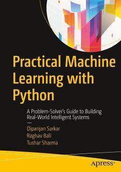 Practical Machine Learning with Python - Sarkar, Dipanjan; Bali, Raghav; Sharma, Tushar