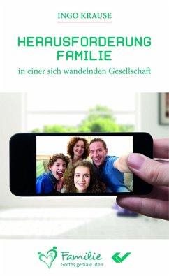 Herausforderung Familie in einer sich wandelnden Gesellschaft - Krause, Ingo