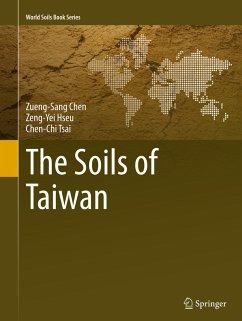 The Soils of Taiwan - Chen, Zueng-Sang;Hseu, Zeng-Yei;Tsai, Chen-Chi