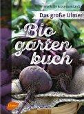 Das große Ulmer Biogarten-Buch (eBook, PDF)