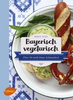 Bayerisch vegetarisch (eBook, PDF)