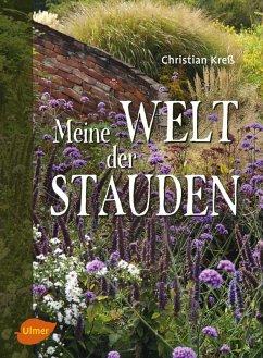 Meine Welt der Stauden (eBook, PDF) - Kreß, Christian