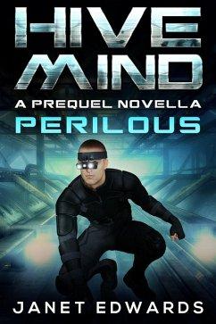 Perilous: Hive Mind A Prequel Novella (eBook, ePUB) - Edwards, Janet