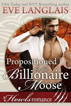 Propositioned by the Billionaire Moose (Howls Romance) (eBook, ePUB)