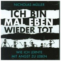 Ich bin mal eben wieder tot, 7 Audio-CDs - Müller, Nicholas