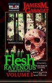 Flesh Ravenous: Zombie Survival -Volume 1 (eBook, ePUB)
