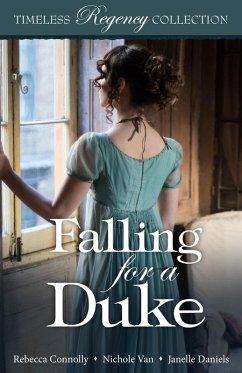 Falling for a Duke (Timeless Regency Collection...