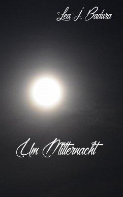 Immer um Mitternacht (eBook, ePUB) - Badura, Lea