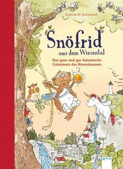 Das ganz und gar fantastische Geheimnis des Riesenbaumes / Snöfrid aus dem Wiesental Bd.3 (eBook, ePUB) - Schmachtl, Andreas H.