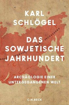 Das sowjetische Jahrhundert (eBook, ePUB) - Schlögel, Karl