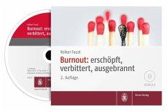 Burnout: erschöpft, verbittert, ausgebrannt, 1 Audio-CD - Faust, Volker