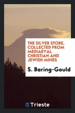 The Silver Store, Collected from Mediaeval Christian and Jewish Mines