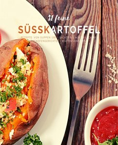 31 feine Süßkartoffelrezepte (eBook, ePUB)