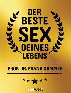 Der beste Sex deines Lebens (Mängelexemplar) - Sommer, Frank