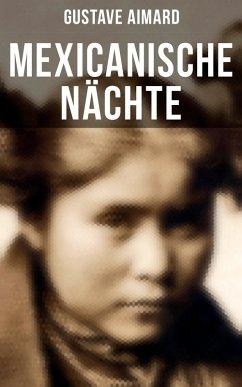 9788027215881 - Aimard, Gustave: Mexicanische Nächte (Gesamtausgabe in 4 Bänden) (eBook, ePUB) - Kniha