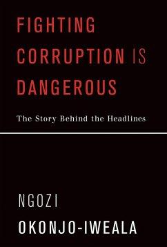 Fighting Corruption Is Dangerous - Okonjo-Iweala, Ngozi