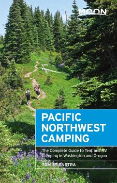 Moon Pacific Northwest Camping: The Complete Gu...