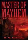 Master of Mayhem (No one is safe)