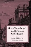 Greek Marseille and Mediterranean Celtic Region (eBook, ePUB)